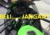 Jangan Beli Ninja 250 terbaru 2018